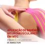 Aplicação de Bandas Neuromusculares em MTC   3ª Edição